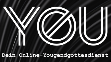 You - Onlinegottesdienst am 14. Mai